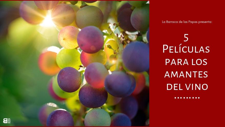 5 Películas para los amantes del vino